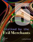 Stalked by the Evil Merchants