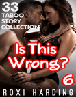 Is This Wrong #6: 33 Taboo Story Collection