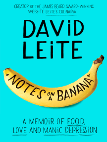 Notes on a Banana: A Memoir of Food, Love and Manic Depression