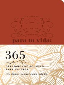 365 oraciones de bolsillo para mujeres: Orientación y sabiduría para cada día