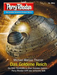 """Perry Rhodan 2901: Das Goldene Reich: Perry Rhodan-Zyklus """"Genesis"""""""