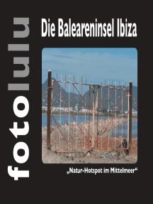 "Die Baleareninsel Ibiza: ""Natur-Hotspot im Mittelmeer"""