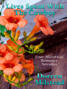 Lives Spent With The Cowboy: Four Historical Romance Novellas