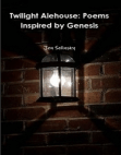 Twilight Alehouse: Poems Inspired by Genesis