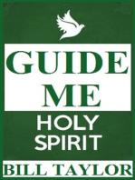 Guide Me Holy Spirit