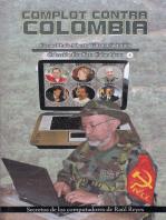 Complot contra Colombia-Secretos de los computadores de Raúl Reyes