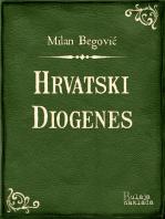 Hrvatski Diogenes: Historička komedija iz polovice XVIII. vijeka u pet činova po romanu Augusta Šenoe