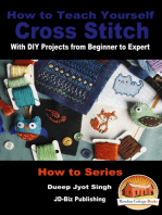 How to Teach Yourself Cross Stitch With DIY Projects from Beginner to Expert