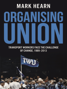 Organising Union: Transport Workers Face the Challenge of Change, 1989-2013