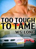 Too Tough to Tame
