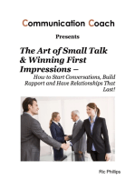 The Art of Small Talk & Winning First Impressions – How to Start Conversations, Build Rapport and Have Relationships That Last!