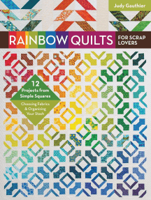 Rainbow Quilts for Scrap Lovers: 12 Projects from Simple Squares - Choosing Fabrics & Organizing Your Stash