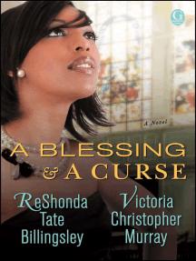 A Blessing & a Curse: A Novel