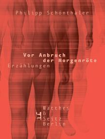 Vor Anbruch der Morgenröte: Leben und Dienste I. Erzählungen
