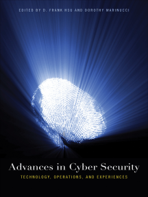 Advances in Cyber Security: Technology, Operations, and Experiences