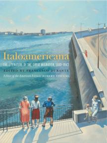 Italoamericana: The Literature of the Great Migration, 1880-1943