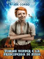 TOMMY TOPPER E LA PRINCIPESSA DI PIXIE