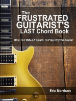 The Frustrated Guitarist's Last Chord Book: How to Finally Learn To Play Rhythm Guitar: Frustrated Guitarist, #1