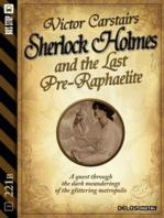 Sherlock Holmes and the Last Pre-Raphaelite