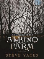 The Legend of the Albino Farm