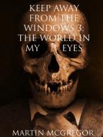 Keep Away From The Windows