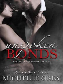 Unspoken Bonds: Long Shot Series, #2
