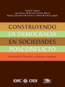 Construyendo la democracía en sociedades posconflicto: Un enfoque comparado entre Guatemala y El Salvador