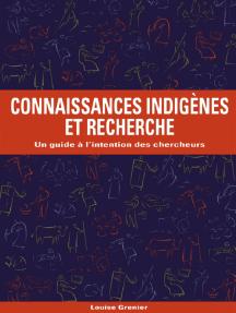 CONNAISSANCES INDIGENES ET RECHERCHE : Un guide à lintention des chercheurs