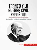 Franco y la guerra civil española: La historia del momento más oscuro de España