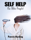 Self Help (For Other People)