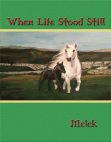 When Life Stood Still