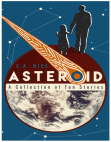 Asteroid: A Collection of Ten Stories