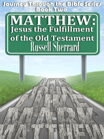 Matthew: Jesus, The Fulfillment of the Old Testament (Journey Through the Bible, #2)