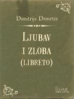 Ljubav i zloba (libreto)