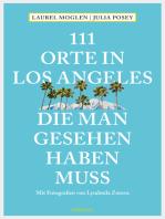 111 Orte in Los Angeles, die man gesehen haben muss