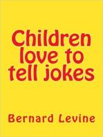 Children Love to Tell Jokes