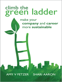 Climb the Green Ladder: Make Your Company and Career More Sustainable