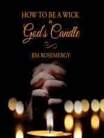 How To Be A Wick In God's Candle