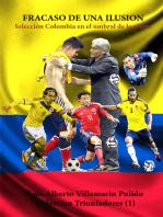 Fracaso de una ilusión, Selección Colombia en el umbral de la gloria