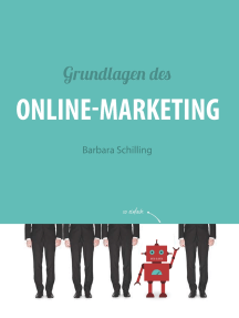 Grundlagen des Online Marketing: Digital Marketing, SEO, Storytelling, Inbound-Marketing, Funnel