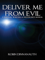 Deliver Me from Evil a Spiritual Warfare & Deliverance Manual