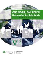 One World, One Health: Historia de Una Sola Salud
