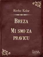 Breza - Mi smo za pravicu