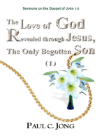 Sermons on the Gospel of John (I) - The Love of God Revealed through Jesus, the Only Begotten Son ( I )