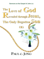 Sermons on the Gospel of John(II) - The Love of God Revealed through Jesus, the Only Begotten Son(II)
