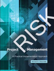 Project Risk Management: A Practical Implementation Approach
