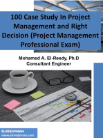 100 Case Study In Project Management and Right Decision (Project Management Professional Exam)