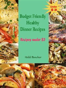 Budget Friendly Healthy Dinner Recipes : Recipes under $3