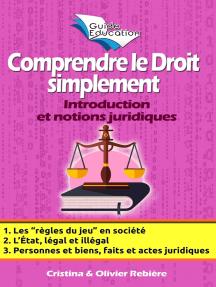 Comprendre le Droit simplement n°1: Introduction et notions juridiques