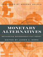 Monetary Alternatives: Rethinking Government Fiat Money